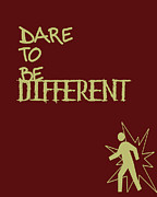 Positive Attitude Digital Art Metal Prints - Dare To Be Different Metal Print by Nomad Art And  Design