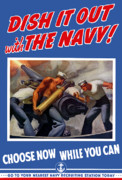 World War Two Posters - Dish It Out With The Navy Poster by War Is Hell Store