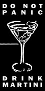 Size Digital Art Posters - Do Not Panic - Drink Martini - Black Poster by Wingsdomain Art and Photography