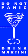 Mixed Drink Posters - Do Not Panic - Drink Martini - Blue Poster by Wingsdomain Art and Photography