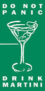 Proverbs Prints - Do Not Panic - Drink Martini - Green Print by Wingsdomain Art and Photography