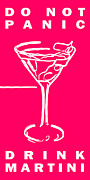 Alcoholic Beverages Posters - Do Not Panic - Drink Martini - Pink Poster by Wingsdomain Art and Photography