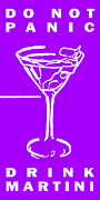 Alcoholic Beverages Posters - Do Not Panic - Drink Martini - Purple Poster by Wingsdomain Art and Photography