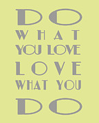 Inspirational Saying Prints - Do What You Love Print by Georgia Fowler
