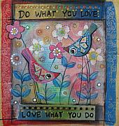 Flowers Mixed Media Posters - Do what you love... Poster by Johanna Virtanen