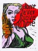 Lino Posters - Dont Ever Love Me Poster by Adam Kissel