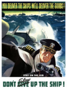 Navy Digital Art Posters - Dont Slow Up The Ship Poster by War Is Hell Store