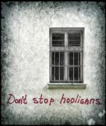 Graffiti Prints - Dont Stop Hooligans Print by Evelina Kremsdorf