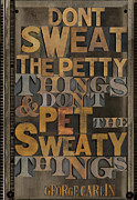 Letterpress Prints - Dont Sweat the Petty Things Print by Russell Pierce