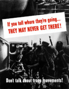 World War Posters - Dont Talk About Troop Movements Poster by War Is Hell Store