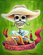 Skulls Art - Dos Tacos by Heather Calderon