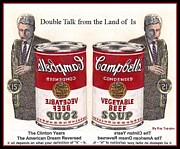 Bill Clinton Mixed Media Posters - Double Talk from Clinton Years American Dream Reversed Poster by Ray Tapajna