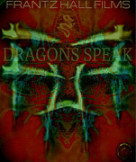 Hall Digital Art Originals - Dragons Speak by Frantz Hall
