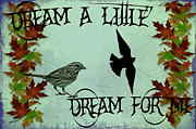 Dream Digital Art Framed Prints - Dream a Little Dream for Me Framed Print by Bill Cannon