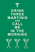 Funny Signs Prints - Drink Three Martinis And Call Me In The Morning - Green Print by Wingsdomain Art and Photography