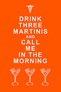 Booze Framed Prints - Drink Three Martinis And Call Me In The Morning - Orange Framed Print by Wingsdomain Art and Photography