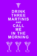 Funny Signs Prints - Drink Three Martinis And Call Me In The Morning - Purple Print by Wingsdomain Art and Photography