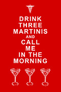 Advice Posters - Drink Three Martinis And Call Me In The Morning - Red Poster by Wingsdomain Art and Photography