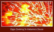 Scramble Egg Prints - Eggs Cooking In Habanero Sauce Print by Renee Trenholm