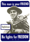Britain Ww2 Posters - Englishman This Man Is Your Friend Poster by War Is Hell Store