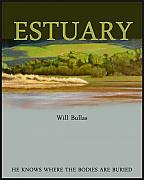 Murder Prints - Estuary... Print by Will Bullas