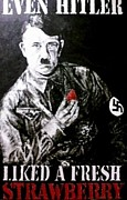 Hitler Paintings - Even Hitler liked a Fresh Strawberry by Lacey Jane