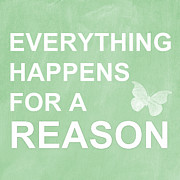 Motivation Prints - Everything For A Reason Print by Linda Woods