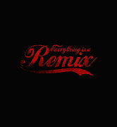 Remix Prints - Everything is a Remix Print by Nicebleed ---
