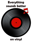 Vinyl Record Digital Art - Everything sounds better on vinyl by Cheryl Hall