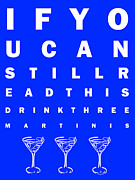 Mixed Drink Prints - Eye Exam Chart - If You Can Read This Drink Three Martinis - Blue Print by Wingsdomain Art and Photography