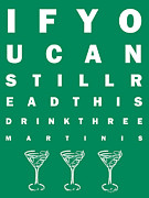 Bartender Prints - Eye Exam Chart - If You Can Read This Drink Three Martinis - Green Print by Wingsdomain Art and Photography