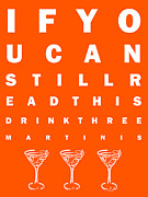 Bartender Prints - Eye Exam Chart - If You Can Read This Drink Three Martinis - Orange Print by Wingsdomain Art and Photography