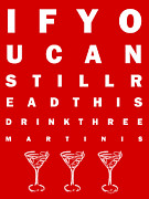 Bartender Prints - Eye Exam Chart - If You Can Read This Drink Three Martinis - Red Print by Wingsdomain Art and Photography