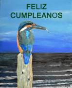 Kingfisher Mixed Media - Feliz Cumpleanos  Happy Birthday  Kingfisher by Eric Kempson
