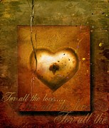 Grunge Mixed Media Posters - For all the love Poster by Photodream Art