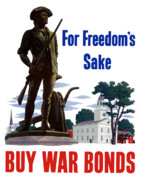 Government Posters - For Freedoms Sake Buy War Bonds Poster by War Is Hell Store