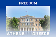 Neo-classical Posters - Freedom is Greek Parliament Building and Flag with Border in Athens Greece Poster by John A Shiron