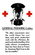 Red Cross Posters - General Pershing Cables Poster by War Is Hell Store