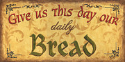 Bread Posters - Give us this Day Poster by Debbie DeWitt