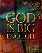 Christian Sacred Mixed Media Framed Prints - God Is Big Enough Framed Print by Shevon Johnson