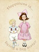 Sister Mixed Media Posters - Happiness is being a big sister Poster by Cindy Garber Iverson