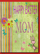 Card Of The Holiday Mixed Media Framed Prints - Happy Easter Mom Framed Print by Debra     Vatalaro