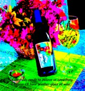 Chardonnay Digital Art Posters - Have Another Glass of Wine - paintograph with humorous quote Poster by Christine S Zipps