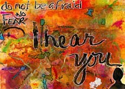 Survivor Art Paintings - Have No FEAR - I HEAR You by Angela L Walker