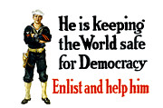 World War 1 Posters - He Is Keeping The World Safe For Democracy Poster by War Is Hell Store