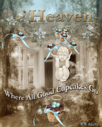 Sign. Cupcakes Prints - Heaven Where All Good Cupcakes Go Print by Marcie Adams Eastmans Studio Photography