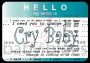Irresponsible Posters - Hello My Name Is Cry Baby Poster by Donna Zoll