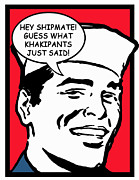 Enlisted Framed Prints - Hey Shipmate Khakipants Framed Print by Rittenhouse