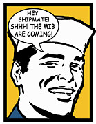 Boot Camp Digital Art Posters - Hey Shipmate Shhh MIB Poster by Suzanne  Frie