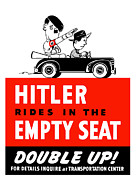 World War 2 Mixed Media Metal Prints - Hitler Rides In The Empty Seat Metal Print by War Is Hell Store